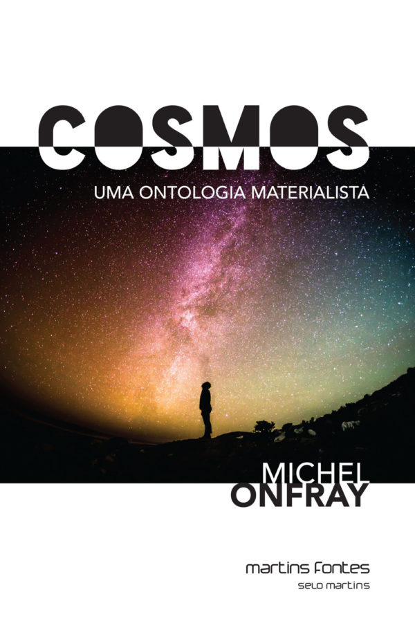 """Michel Onfray em """"Cosmos"""""""