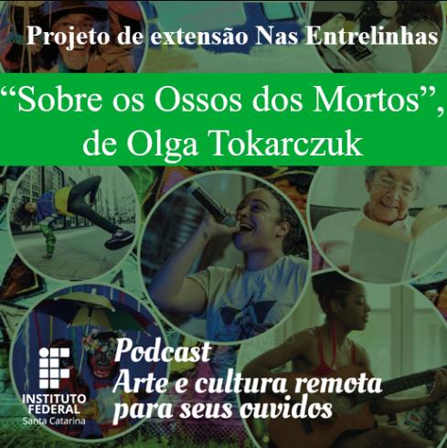 """[PODCAST] """"Sobre os ossos dos mortos"""", de Olga Tokarczuk — Nas Entrelinhas, IFSC"""